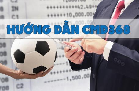 Hướng dẫn đăng ký tài khoản,gửi tiền,rút tiền nhanh chóng tại cmd368